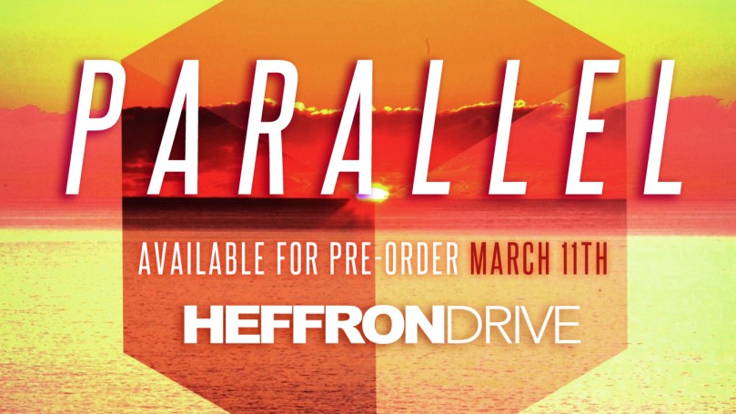 "Pre-Order the new Heffron Drive single, ""Parallel"" on March 11th!"
