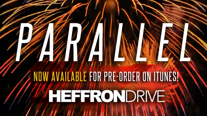 "Heffron Drive New Single ""Parallel"" Now Available for Pre-Order!"